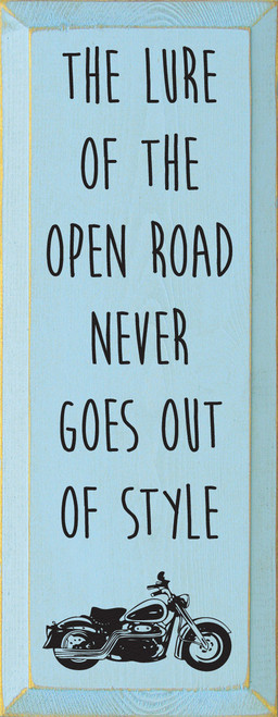 The Lure Of The Open Road Never Goes Out Of Style. Wooden Sign with Motorcycle graphic