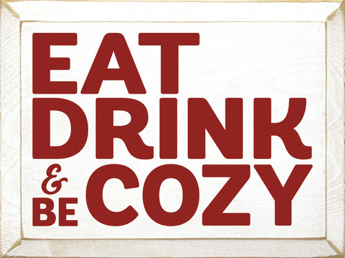 Eat, Drink & Be Cozy Wooden Sign