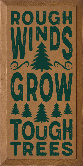 Wooden Sign Rough Winds Grow Tough Trees 9 x 18 For Lake House