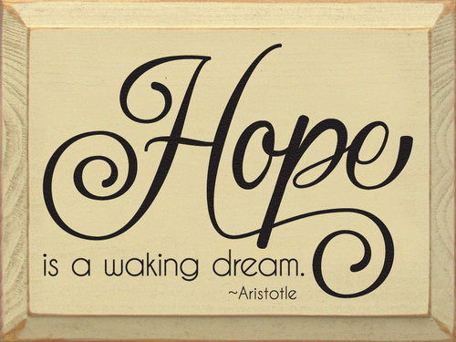 Hope Is A Waking Dream...Wooden Sign