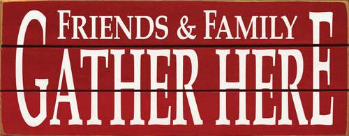 Wood Sign - Friends & Family Gather Here