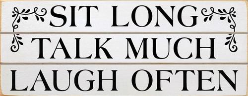 Sit Long Talk Much Laugh Often (Wood Slat Sign)