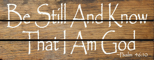 Be Still And Know That I Am God (Wood Slat Sign)