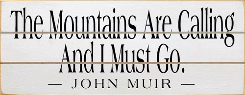 Wood Slat Sign The Mountains Are Calling And I Must Go 18 x 7 White