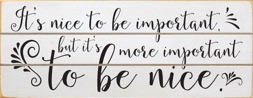 It's Nice To Be Important But It's More Important To ...Wood Slat Sign