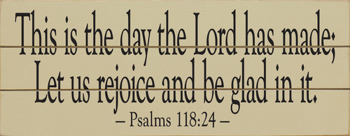 This Is The Day The Lord Has Made; Let Us Rejoice And...(Wood Slat Sign)