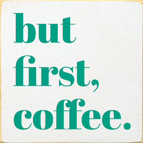 But First, Coffee. Wooden Sign