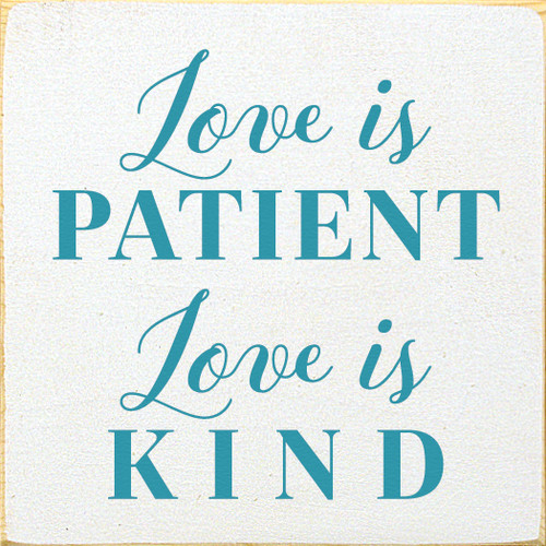 Love Is Patient. Love Is Kind. Wooden Sign