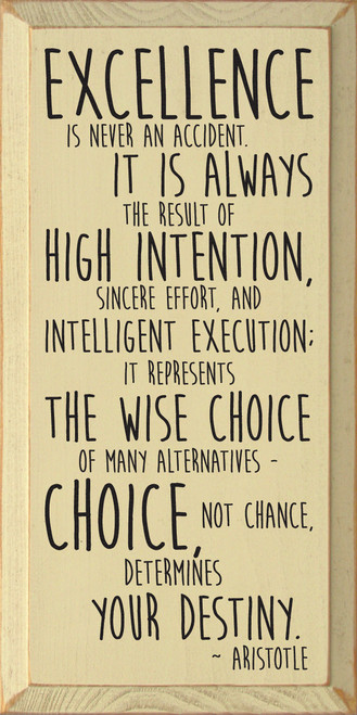 Excellence is never an accident... Wooden Sign