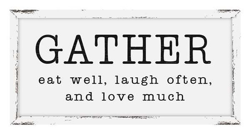 Gather Eat Well Laugh Often Love Much  Farmhouse Framed Print 12x24