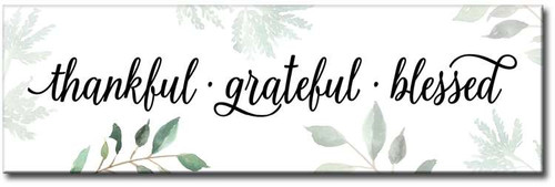 Thankful, Grateful, Blessed Wooden Sign
