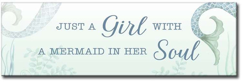 Just A Girl With A Mermaid In Her Soul  Wooden Sign
