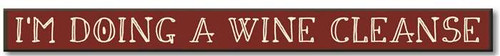 I'm Doing A Wine Cleanse  Wooden Sign