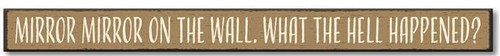 Mirror Mirror On The Wall  Wooden Sign