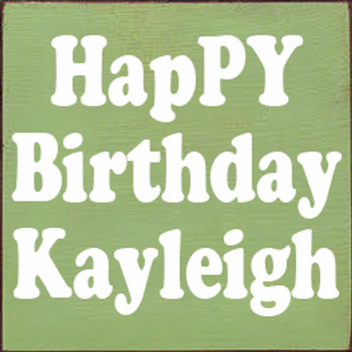 CUSTOM HapPY Birthday Kayleigh 7x7