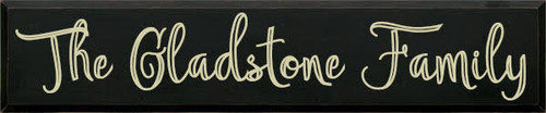 CUSTOM Wood Painted Sign  The Gladstone Family 48x10 Black Board with Cream Lettering