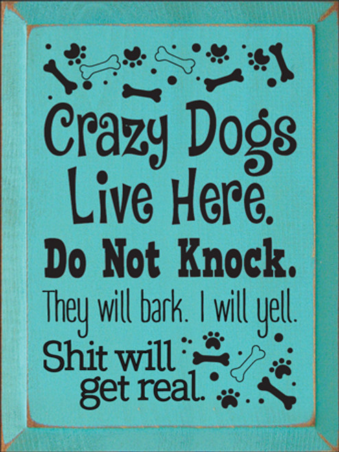 Custom Wood Painted Sign CUSTOM Crazy Dogs Live Here 9x12 Wood Sign
