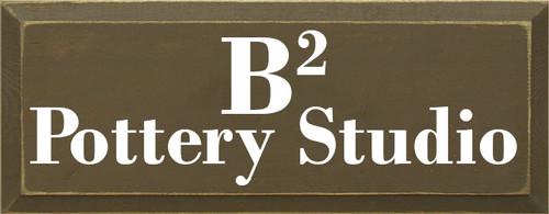Custom Wood Painted Sign CUSTOM B2 Pottery Studio 18x7 Wood Sign