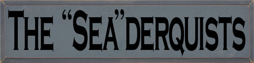 "Custom Wood Painted Sign CUSTOM The ""Sea""Derquists 36x9 Wood Sign"