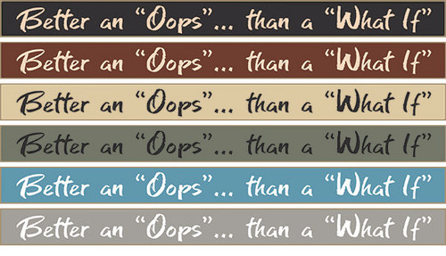 Better An Oops Than A What If Wooden Sign