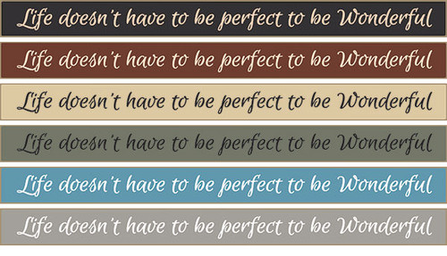 Life Doesn't Have To Be Perfect To Be Wonderful Wooden Sign Available in Black, Burgundy, Cream, Sage Green, Blue, Gray