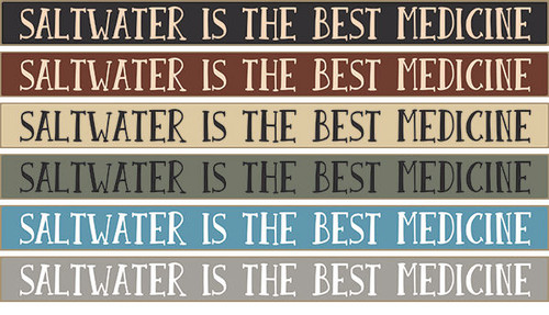 Saltwater Is The Best Medicine Wooden Sign Available in Black, Burgundy, Cream, Sage Green, Blue, Gray