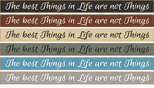 The Best Things In Life Are Not Things Wooden Sign Available in Black, Burgundy, Cream, Sage Green, Blue, Gray