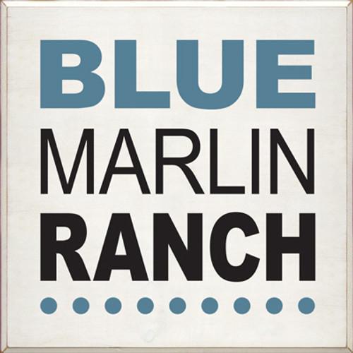 CUSTOM Blue Marlin Ranch 36x36