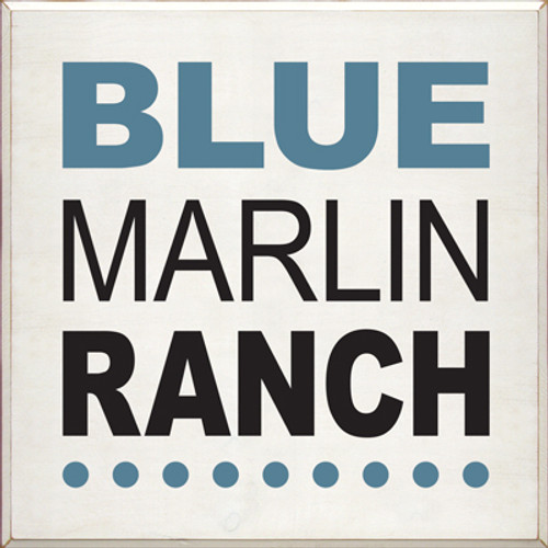 CUSTOM Blue Marlin Ranch 36x36