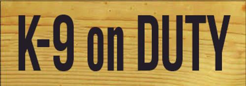 CUSTOM K-9 on DUTY 3.5x10