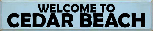 CUSTOM Welcome To Cedar Beach 10x48 Wood Sign