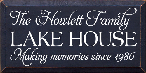 9x18 Navy Blue board with White text Wood Sign  The Howlett Family  LAKE HOUSE  Making memories since 1986