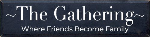 CUSTOM The Gathering 9x36 Wood Sign