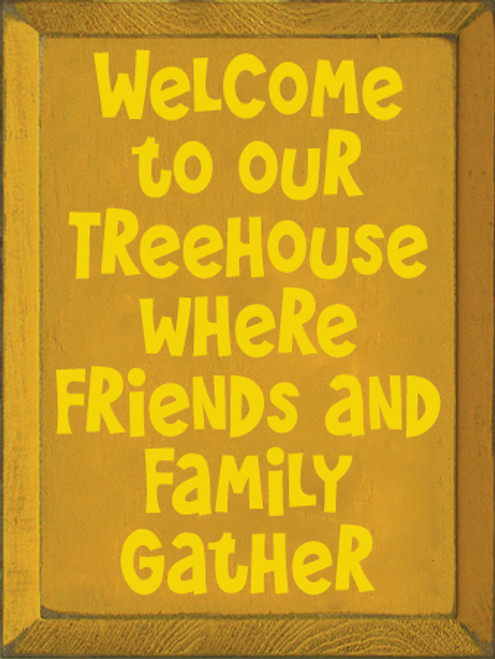 9x12 Mustard board with Sunflower text Wood Sign  Welcome to our Treehouse where Friends and Family Gather