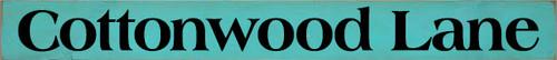 3.25x30 Aqua board with Black text Wood Sign  Cottonwood Lane