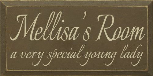 9x18 Brown board with Cream text Wood Sign  Mellisa's Room  A very special young lady