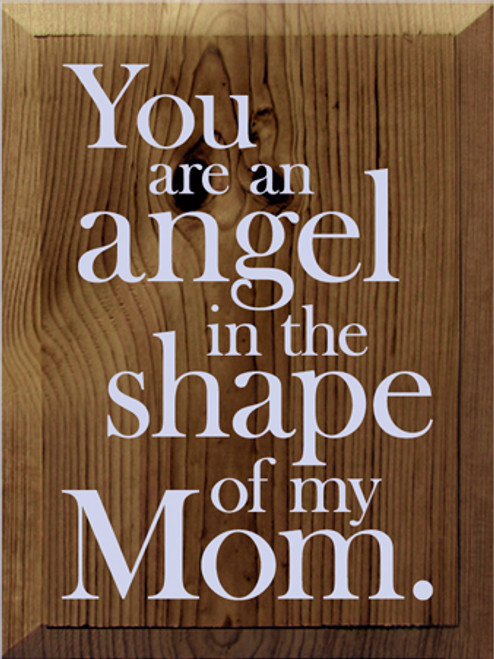 9x12 Walnut Stain board with Lavender text Wood Sign  You are an angel in the shape of my mom