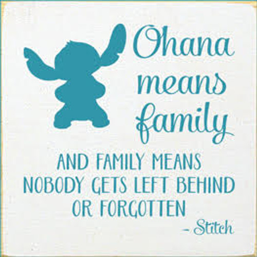 7x7 White board with Turquoise text Wood Sign  Ohana means family and family means nobody gets left behind or forgotten - Stitch