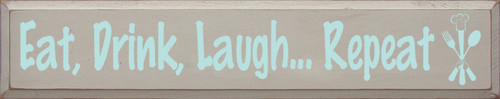 7x36 Putty board with Baby Aqua text Wood Sign  Eat, Drink, Laugh... Repeat