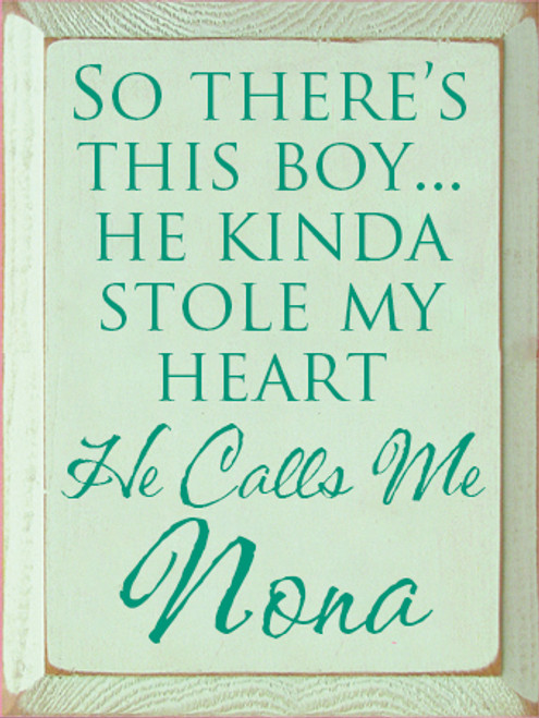 9x12 Baby Green board with Emerald text Wood Sign  So There's This Boy... He Kinda Stole My Heart He Calls Me Nona