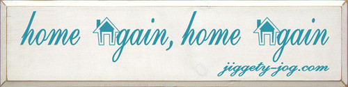 9x36 White board with Turquoise text Wood Sign  Home Again, Home Again  jiggety-jog.com