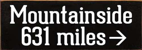 3.5x10 Black board with White text Wood Sign  Mountainside 631 miles