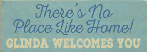 3.5x10 Sea Blue board with Cream and Williamsburg Blue text Wood Sign  There's No Place Like Home!  Glinda Welcomes You