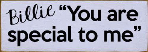 3.5x10 Lavender board with Black text Wood Sign Billie You Are Special To Me