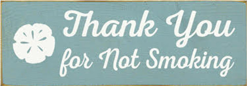 3.5x10 Sea Blue board with White text Wood SIgn  Thank You For Not Smoking