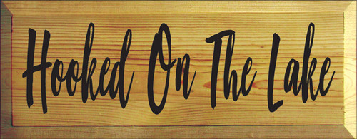 7x18 Butternut Stain board with Black Text Wood Sign  Hooked On The Lake