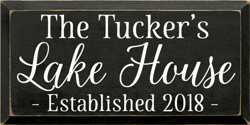 9x18 Black board with White text Wood SIgn The Tucker's  Lake House Established 2018