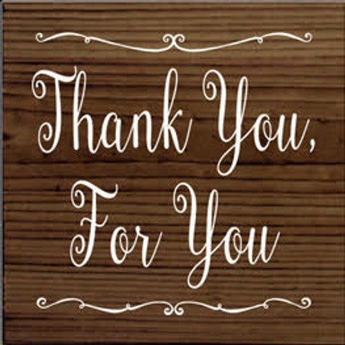 7x7 Walnut Stain with White text Wood Sign  Thank you, For You