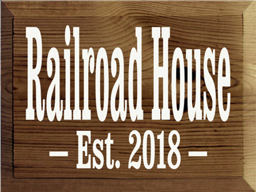 9x12 Walnut Stain board with White text Wood Sign Railroad House Est. 2018