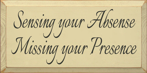 9x18 Cream board with Charcoal text  Sensing Your Absence  Missing Your Presence
